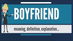 What is BOYFRIEND? What does BOYFRIEND mean? BOYFRIEND meaning, definition & explanation