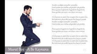 Murat Boz - A Be Kaynana Şarkı Sözü Lyrics