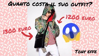 QUANTO COSTA IL SUO OUTFIT? TONY EFFE [VIDEO SPECIALE]