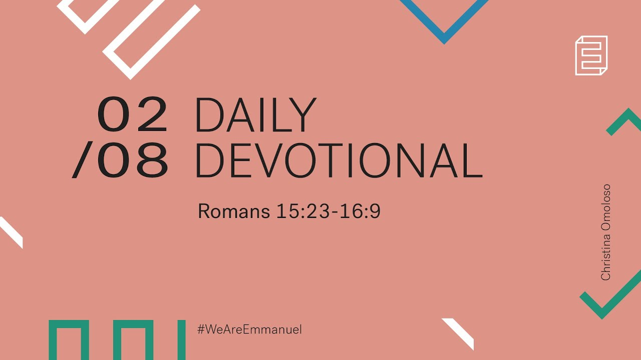 Daily Devotional with Christina Omoloso // Romans 15:23-16:9 Cover Image
