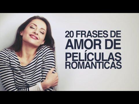 Las 20 Frases De Peliculas De Amor Mas Romanticas Youtube
