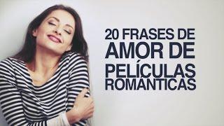 Las 20 frases de películas de amor más románticas