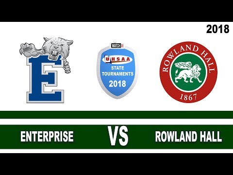 2A Boys Basketball: Enterprise vs Rowland Hall UHSAA 2018 State Tournament 5th Place