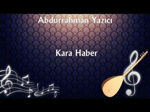 Abdurrahman Yazıcı - Kara Haber