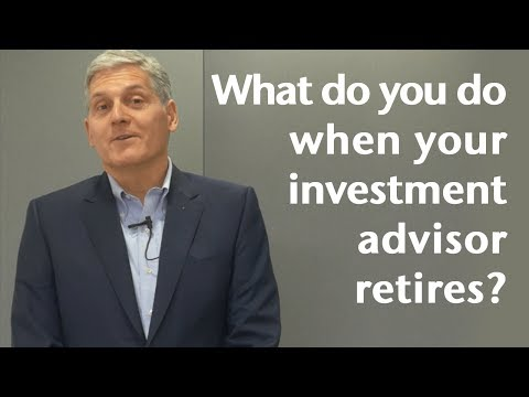 What do you do when your investment advisor retires?