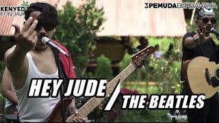 HEY JUDE - THE BEATLES | 3PEMUDA BERBAHAYA COVER VERSI KENYED FUN JAVA
