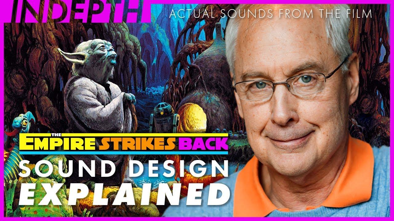 Star Wars: The Empire Strikes Back sound design explained by Ben Burtt