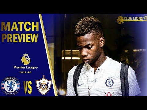 CHAMPIONS LEAGUE IS BACK!  || MUSONDA WILL PLAY! || Chelsea vs Qarabag Match Preview
