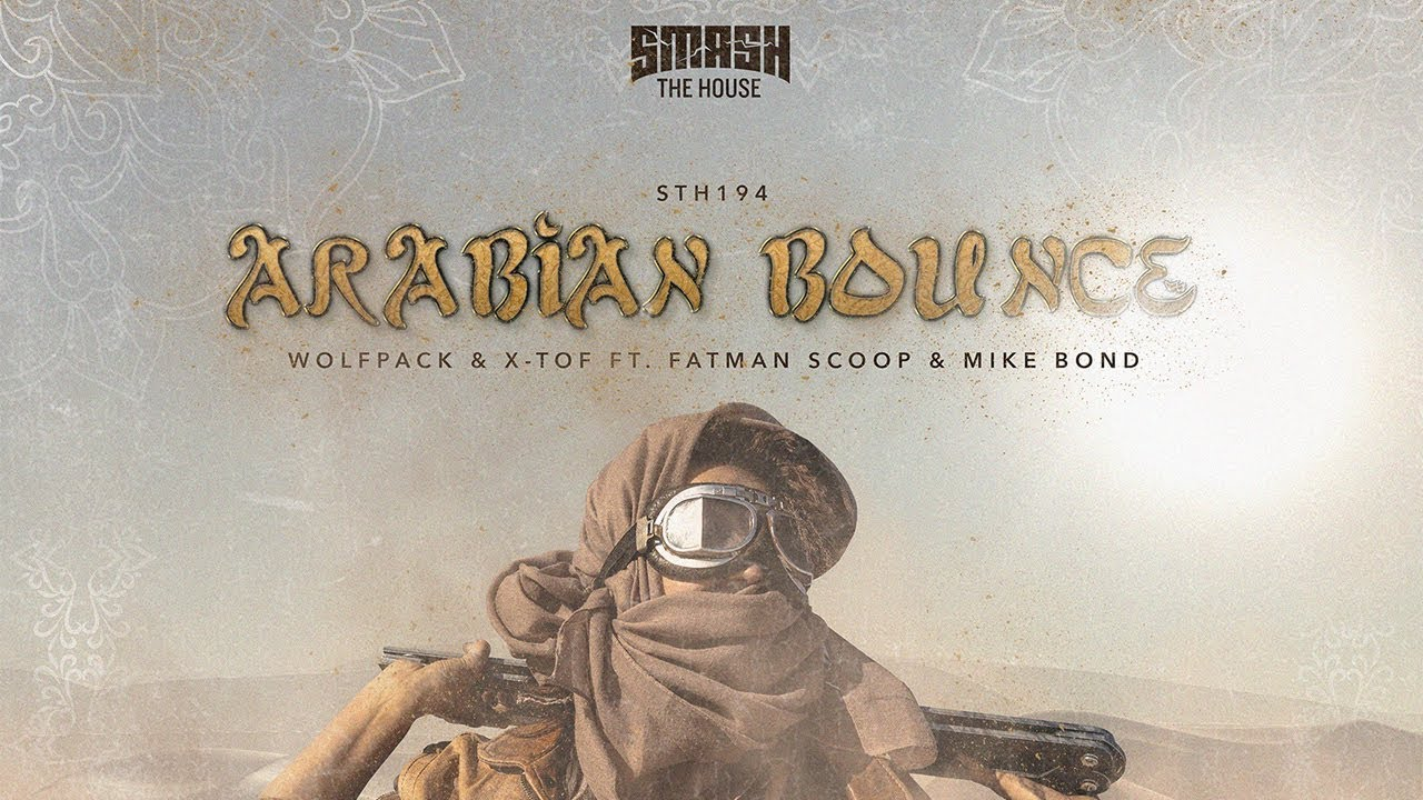 Wolfpack & X-TOF ft. Fatman Scoop & Mike Bond - Arabian Bounce