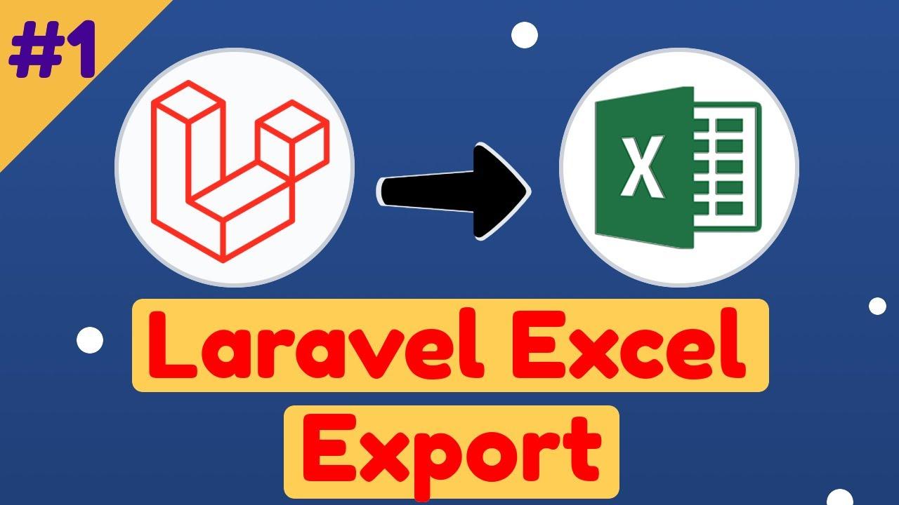 #1: Laravel Excel Export data in Excel, CSV & multiple sheet export