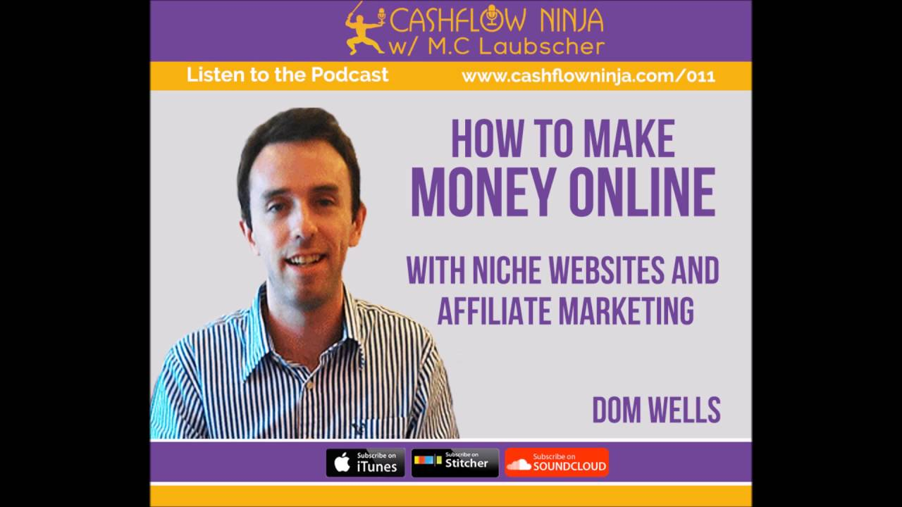 011: Dom Wells: How to Make Money Online with Niche Websites and Affiliate Marketing