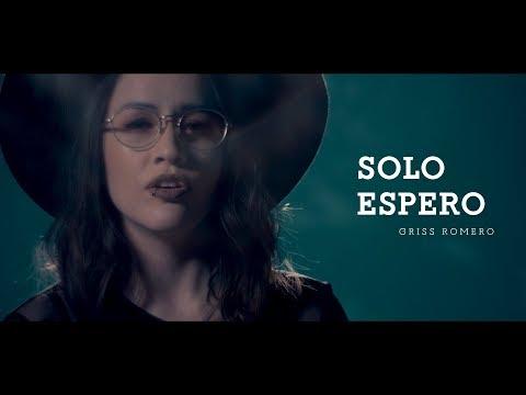 Solo Espero - Griss Romero (Video Oficial)