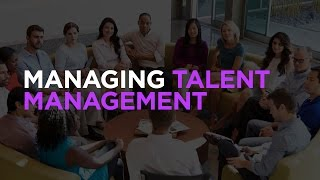 Managing Talent Management