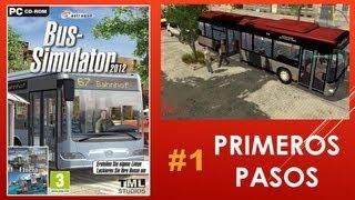 BUS SIMULATOR 2012- #Ep.1 Primeros pasos, cómo jugar (comentado en ESPAÑOL)