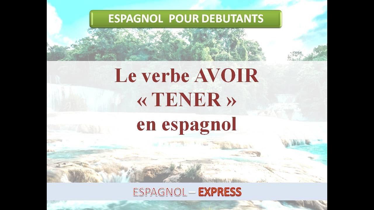 Video 17 Le Verbe Tener En Espagnol Youtube