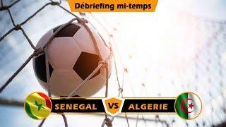 Sénégal vs Algérie(0/1): suivez le débriefing à la mi-temps
