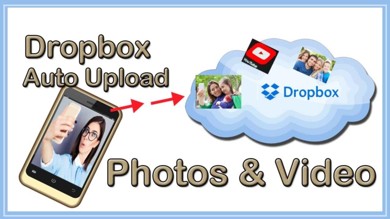 Dropbox Tutorial - Auto Upload Video & Photos to Dropbox