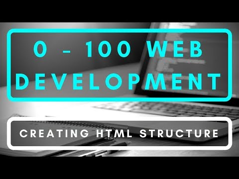 Creating HTML Structure (Series Re-Vamp) | Zero To 100 Web Development