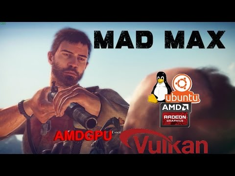 Vulkan Pro vs Open #5 Mad Max em Linux com rAdV - HD 7870 Radeon