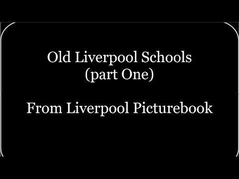 Old Liverpool Schools Part One