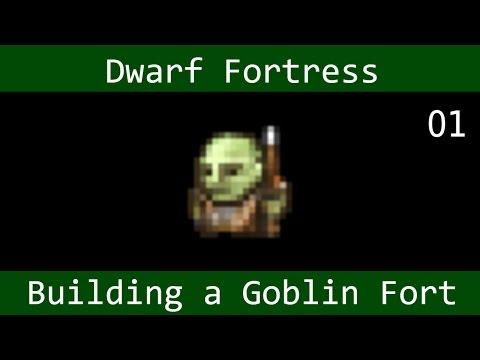 Dwarf Fortress: Building a Goblin Fort - (part 1)