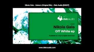 Nikola Gala - Auburn (Original Mix) - Dieb Audio [DA027]