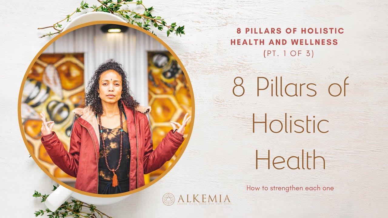 The 8 pillars of Holistic Health and Wellness