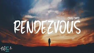 Craig David - Rendezvous (Lyrics)