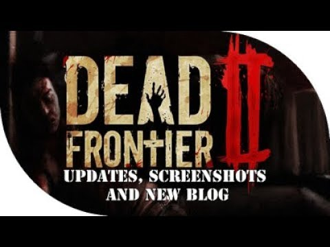 Dead Frontier 2: New Updates, Screenshots, and New Blog by AdminPwn!