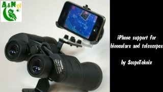 The iPhone support for binoculars and telescopes by ScopeTeknix