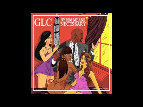 GLC - By Ism Means Necessary - 09 Ain't It Man Competition 2014 Ft. Claude McDavis & The Players