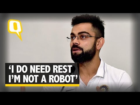 People Who Have Maximum Workload Need More Rest: Virat Kohli | The Quint