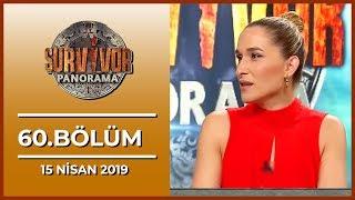 Survivor Panorama 60. Bölüm - 15 Nisan 2019