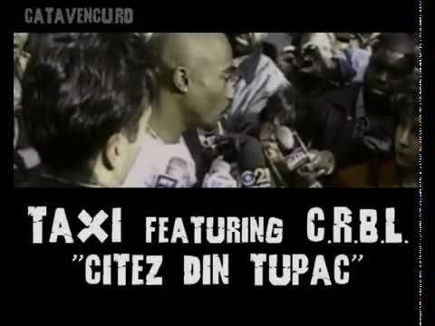 Taxi  feat  CRBL  -  Citez din Tupac