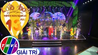 Lô tô show - Phiên bản nghệ sĩ | Tập 13 FULL: Chung kết xếp hạng