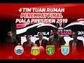 BENTROK PEREMPAT FINAL PIALA PRESIDEN 2019