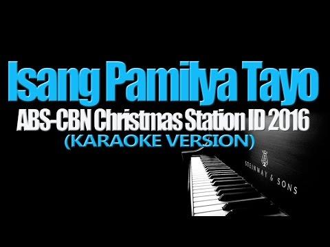 ISANG PAMILYA TAYO - ABS-CBN CSID 2016 (KARAOKE VERSION)