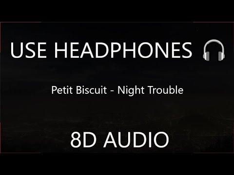 Petit Biscuit - Night Trouble 8D  🎧