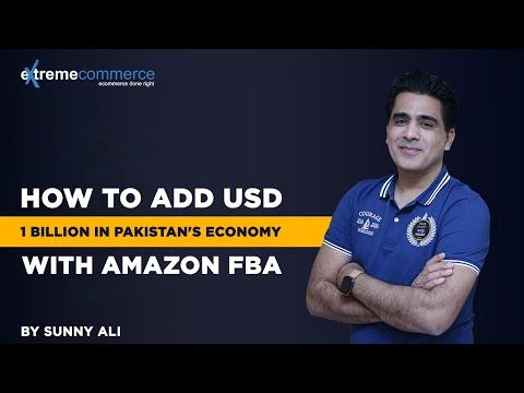 How to Add USD 1 Billion in Pakistan's Economy with Amazon FBA
