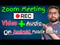 How To Record Zoom Meetings with Audio and Video On Mobile Phone | Record zoom meeting