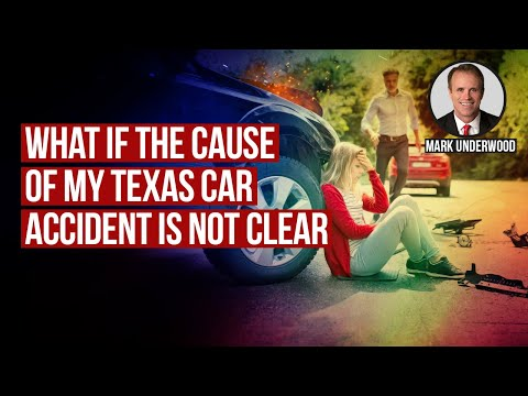 What if the cause of my Texas car accident case is not clear?