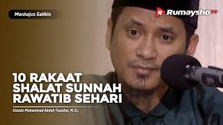 Manhajus Salikin : 10 Raka'at Shalat Sunnah Rawatib Dalam Sehari - Ustadz M Abduh Tuasikal
