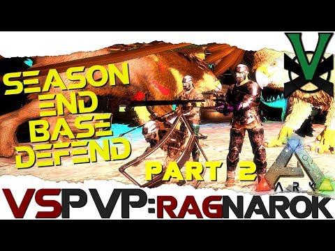 Getting Raided,The Season End Base Defend! P2 | VsPVP: Ragnarok On | ARK: Survival Evolved | S2:EP26