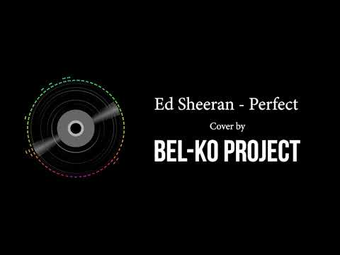PERFECT - ED SHEERAN PUNK COVER (Cover by BEL-KO Project)