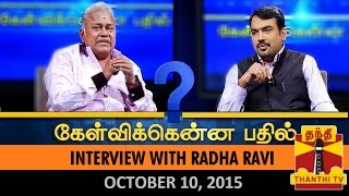 Kelvikkenna Bathil 10-10-2015 Exclusive Interview with Radha Ravi 10/10/15 full video Thanthi Tv today program 10th October 2015 at srivideo