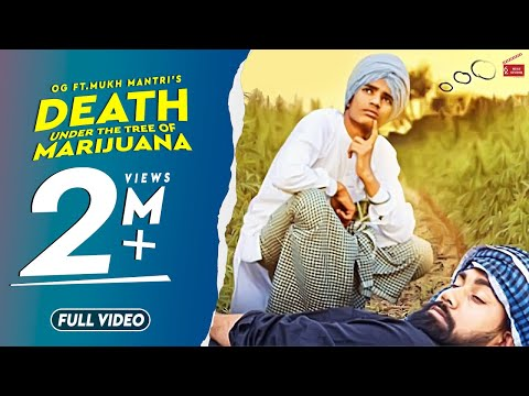 death-under-the-tree-of-marijuana(full-video)og-ft.mukh-mantri|new-punjabi-songs2019-|-62west-studio