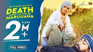 Death Under The Tree Of Marijuana(Full )OG Ft.Mukh Mantri|New Punjabi songs2019 | 62West studio