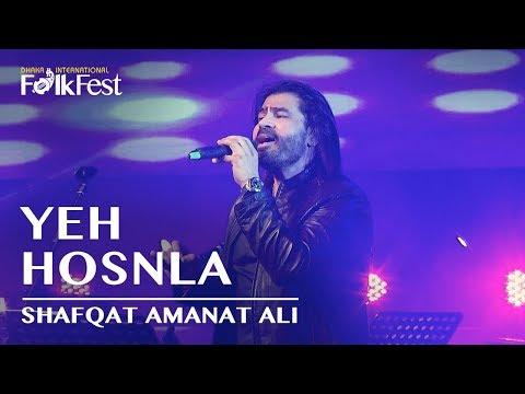Yeh Hosnla By Shafqat Amanat Ali   Dhaka International FolkFest 2018