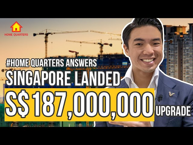 Landed Estate in Singapore gets S$187,000,000 upgrades | Home Quarters Answers Ep18