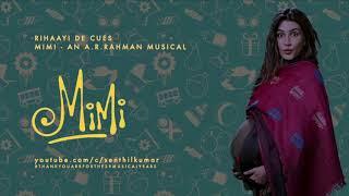 Mimi (2021) BGM - Rihaayi De Cues | An A.R.Rahman Musical